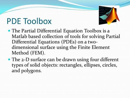 Outline 1- Quick Introduction to MATLAB 2- PDE Toolbox 3