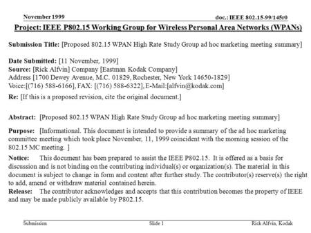 Doc.: IEEE 802.15-99/145r0 Submission November 1999 Rick Alfvin, KodakSlide 1 Project: IEEE P802.15 Working Group for Wireless Personal Area Networks (WPANs)