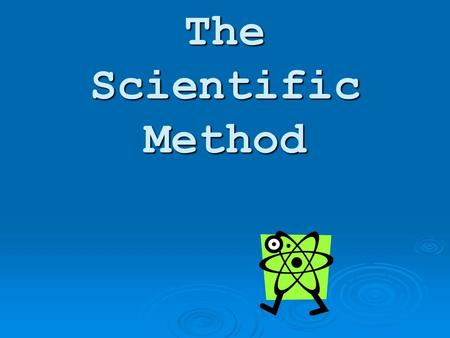 The Scientific Method. What is the scientific method?  The 'tool' that scientists use to find the answers to questions  It allows scientists to solve.