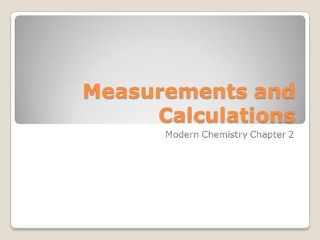 Measurements and Calculations