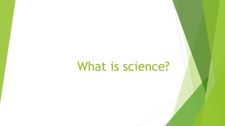 What is science?. Science is a way of learning about the natural world. Scientists use skills such as observing, inferring, predicting, classifying, evaluating.