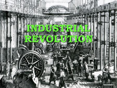 <strong>INDUSTRIAL</strong> REVOLUTION. WHAT IS IT? A time period where major changes occurred <strong>in</strong> several aspects of life…. A time period where major changes occurred.