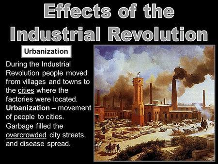 Urbanization 1800s Industrial Revolution....