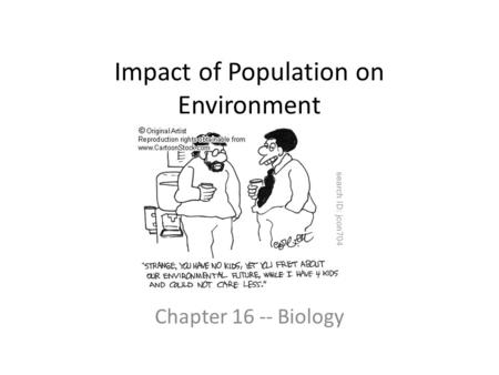 Impact of Population on Environment Chapter 16 -- Biology.