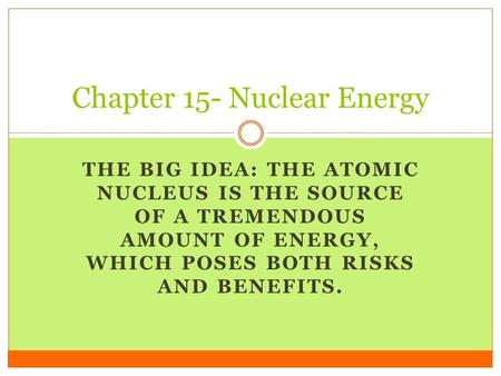 Chapter 15- Nuclear Energy