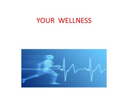 YOUR WELLNESS. HEALTH Health is defined as a state of total well-being. While heredity and the environment are factors in your overall health, your personal.