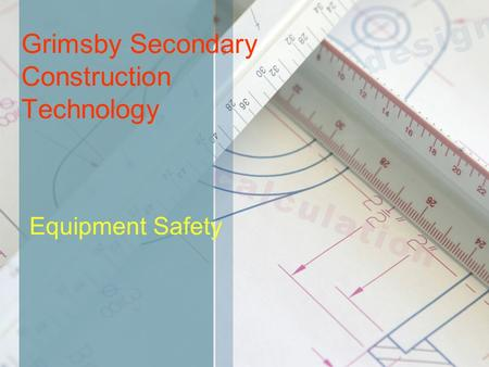Grimsby Secondary Construction Technology Equipment Safety.
