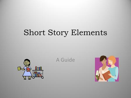 Short Story Elements A Guide.