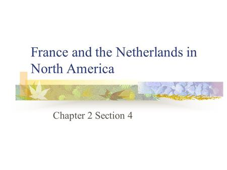 France and the Netherlands in North America