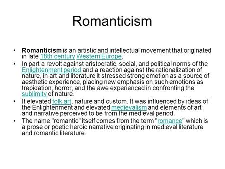 enlightenment rationalism and romantic subjectivism Romanticism, term loosely applied to literary and artistic movements of the late 18th and 19th cent characteristics of romanticism resulting in part from the.