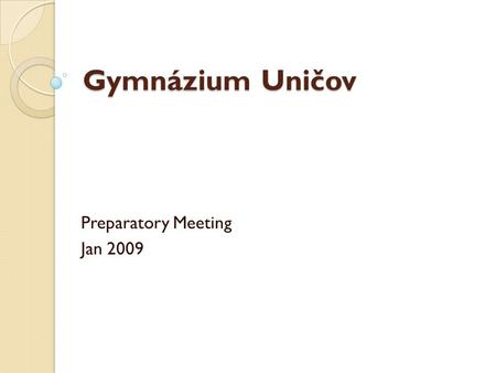 Gymnázium Uničov Preparatory Meeting Jan 2009. School Logo.