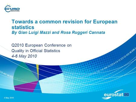 4 May 2010 Towards a common revision for European statistics By Gian Luigi Mazzi and Rosa Ruggeri Cannata Q2010 European Conference on Quality in Official.