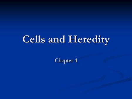 Cells and Heredity Chapter 4. Bell Work 9/30/10 Answer #10-15 on page 95.