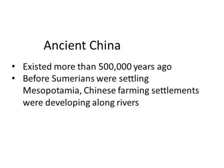 Ancient China Existed more than 500,000 years ago