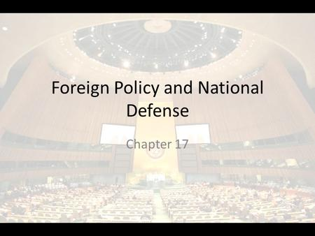 Foreign Policy and National Defense Chapter 17. NATIONAL SECURITY Section 2.