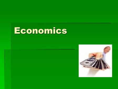 Economics. Economics What is Economics? is the study of how we produce and distribute our wealth.