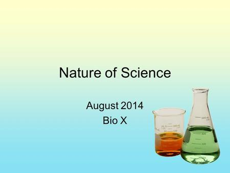 "Nature of Science August 2014 Bio X. From the Solutions Lab What do you observe? Look for patterns in the ""data."" What do you infer each solution to be?"