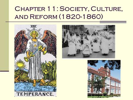 Chapter 11: Society, Culture, and Reform ( )