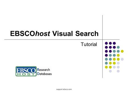 Support.ebsco.com EBSCOhost Visual Search Tutorial.