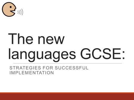 The new languages GCSE: STRATEGIES FOR SUCCESSFUL IMPLEMENTATION.