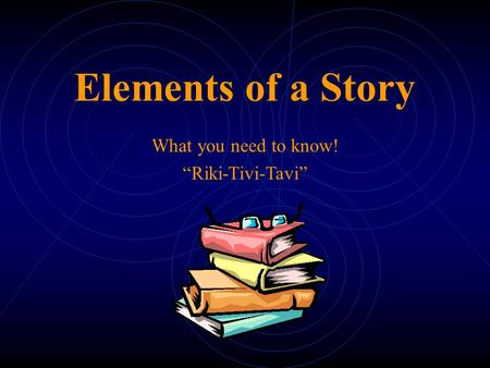 "What you need to know! ""Riki-Tivi-Tavi"""