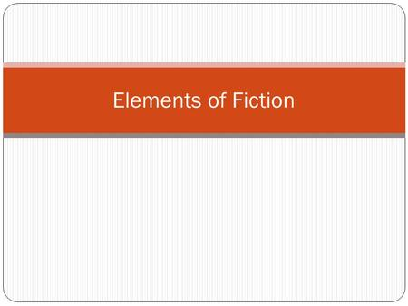 Elements of Fiction. The plot structure is simply the progress of the action of the story: What happens to whom and when. Plot Structure.