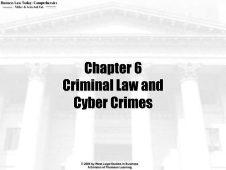 Chapter 6 Criminal Law and Cyber Crimes. 2  What two elements must exist before a person can be convicted of a crime?  Can a corporation be liable for.