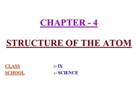 Chapter 4 structure of the atom class ix school science chapter 4 structure of the atom class ix school science ppt download ccuart Gallery