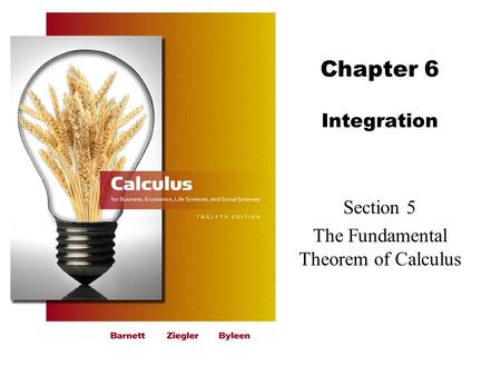 Chapter 6 Integration Section 5 The Fundamental Theorem of Calculus.