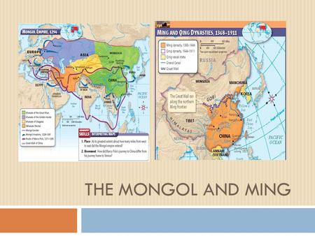 THE MONGOL AND MING. Mongol Origins  Nomadic horse people  N. China Grasslands  Raised horses, tended sheep  Felt tents: Yerts, Ger  Language: