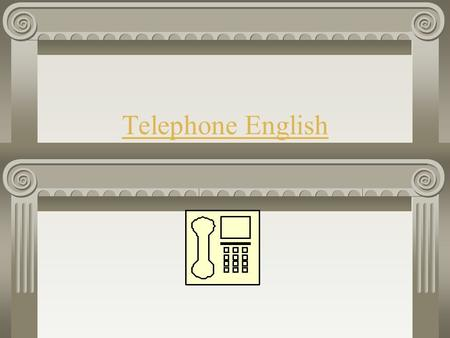 Telephone English When you answer the phone: Good morning. This is Chengtai Trading Company. May I help you? Good afternoon. This is Dan An Commercial.