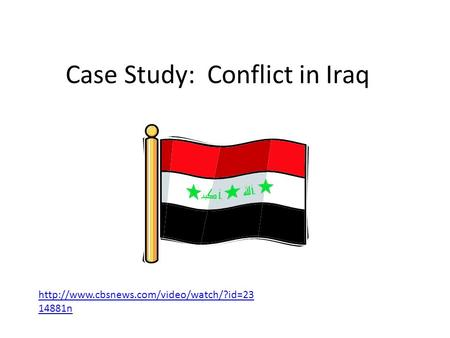 Case Study: Conflict in Iraq  14881n.