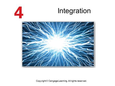 Integration Copyright © Cengage Learning. All rights reserved.