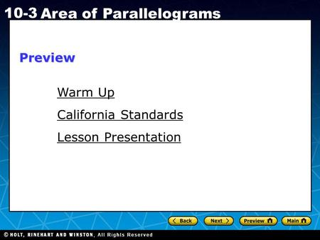 Holt CA Course 1 10-3 Area of Parallelograms Warm Up California Standards Lesson Presentation Preview.