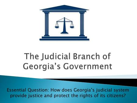 The Judicial Branch of Georgia's Government