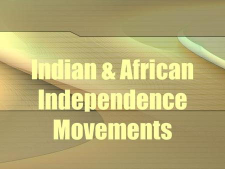 Indian & African Independence Movements. India.