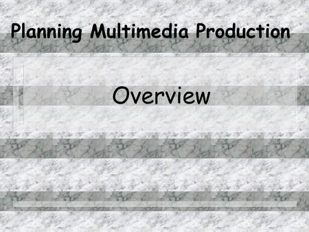 Planning Multimedia Production