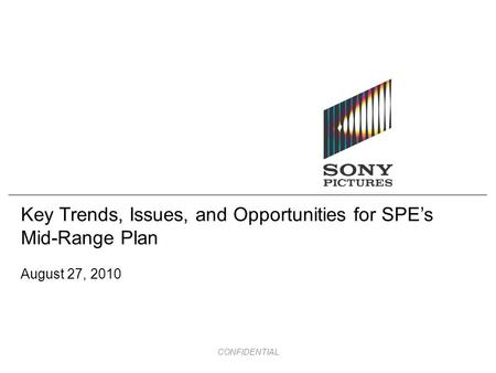 CONFIDENTIAL Key Trends, Issues, and Opportunities for SPE's Mid-Range Plan August 27, 2010.