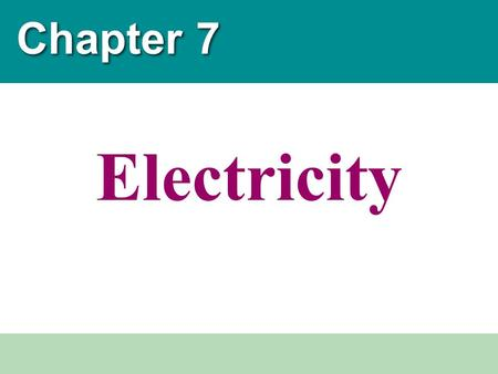 Chapter 7 Electricity. An atom is the basic unit of matter and is made of protons, neutrons, & electrons – protons: + charge – electrons: - charge – neutrons: