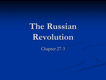 The Russian Revolution Chapter 27-3. Review of Russian Czars from Congress of Vienna Alexander I 1801-1825 Alexander I 1801-1825 Initially rather enlightened: