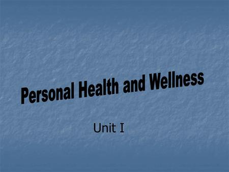 Unit I. What is Health???? A combination of physical mental/emotional, and social well being. A combination of physical mental/emotional, and social well.