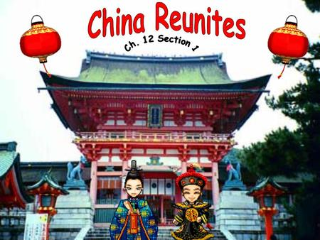 China Reunites Ch. 12 Section 1.