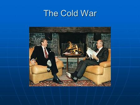 "The Cold War. What was the ""Cold"" War? Intense political rivalry and mistrust between the U.S. and the Soviet Union Intense political rivalry and mistrust."
