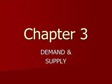 Chapter 3 DEMAND & SUPPLY. Markets and Exchange A market is a place or service that enables buyers and sellers to exchange goods and services. What is.