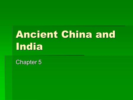 Ancient China and India Chapter 5. Geography of India  Indus River Valley civilization  Himalayan Mountains  Indus River  Ganges River  Mohenjo-daro.