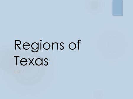 Regions of Texas UNIT 1. What is a Region?  An area of the world that has similar, unifying characteristics.