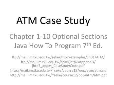 Chapter 13 ATM Case Study Part 2: Implementing an Object