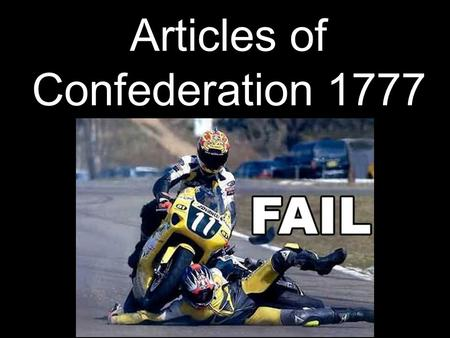 Articles of Confederation 1777. Strengths Land Ordinance 1785 & NW Ordinance 1787.