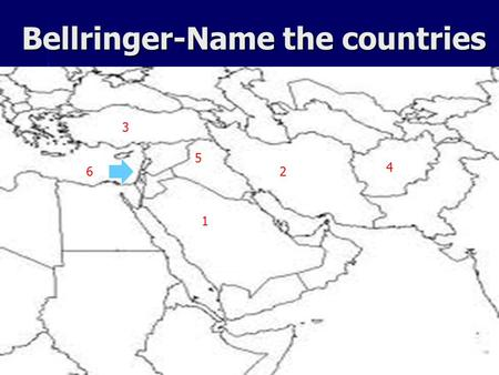 Bellringer-Name the countries 1 3 2 4 5 6. The diverse cultural characteristics of the people who live in Southwestern Asia Georgia Performance Standards.