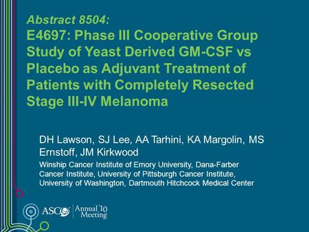 Abstract 8504: E4697: Phase III Cooperative Group Study of Yeast Derived GM-CSF vs Placebo as Adjuvant Treatment of Patients with Completely Resected Stage.